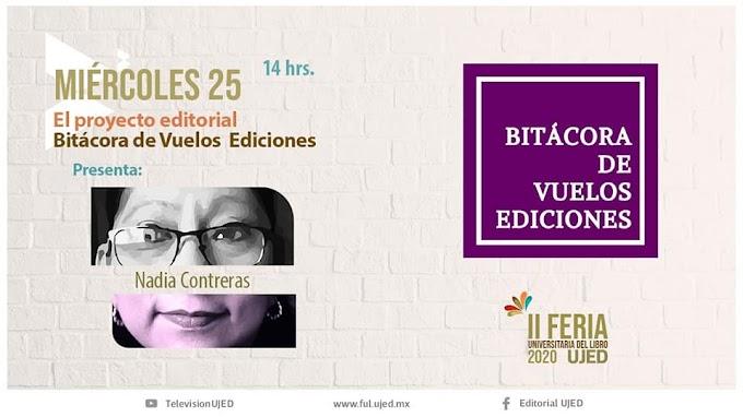 Nadia Contreras habla sobre el proyecto editorial Bitácora de vuelos ediciones - II Feria Universitaria del Libro UJED en formato virtual