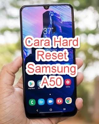 Cara Hard Reset Samsung A50