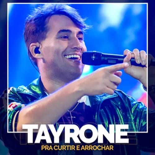 Tayrone - Pra Curtir e Arrochar - Julho - 2020