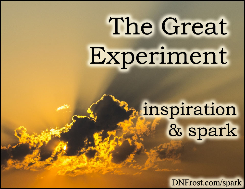 The Great Experiment: crafting the ultimate story http://www.dnfrost.com/2017/02/the-great-experiment-inspiration-spark.html #TotKW Inspiration and spark by D.N.Frost @DNFrost13 Part 1 of a series.