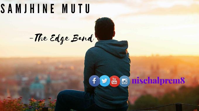 Samjhine Mutu Song lyrics by The Edge Band