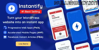 Instantify Nulled Wordpress Plugin 4.6 - PWA & Google AMP & Facebook IA