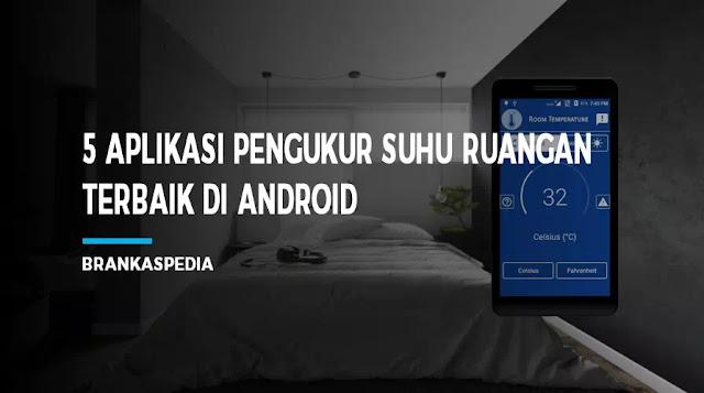 Aplikasi Pengukur Suhu Ruangan di Android