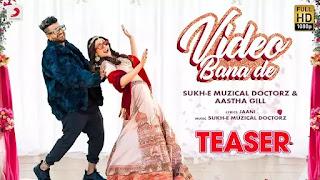 Video Bana De Lyrics – Sukh-E Muzical Doctorz & Aastha Gill
