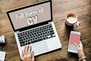 Full form of CV - what is CV stands for.