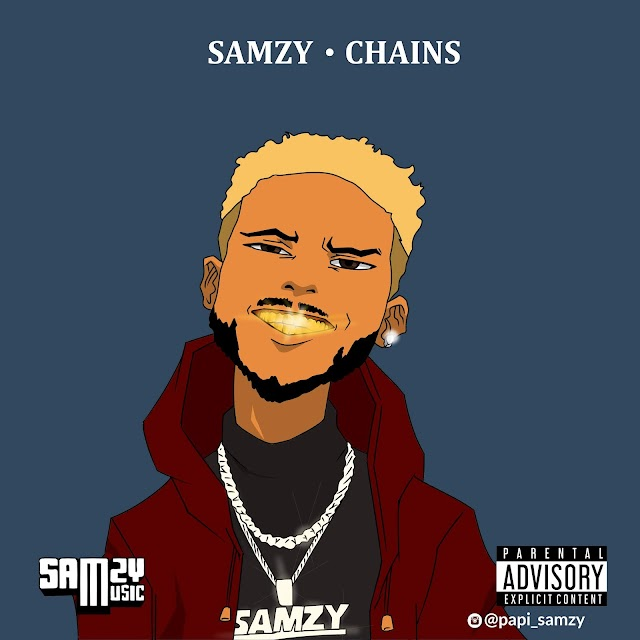 MUSIC: Samzy - chains