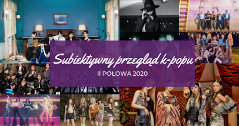 Subiektywny przegląd k-popu - II połowa 2020