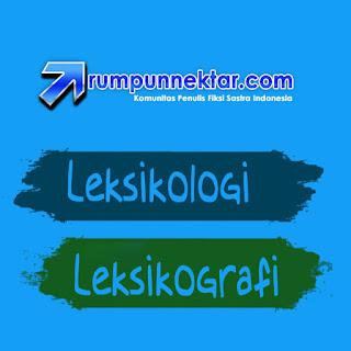 Pengertian Leksikologi dan Leksikografi