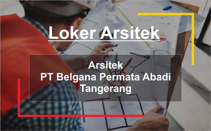 lowongan kerja Arsitek Lokasi Tangerang