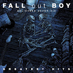 Fall Out Boy - Believers Never Die - Greatest Hits (Bonus Track Version) Cover