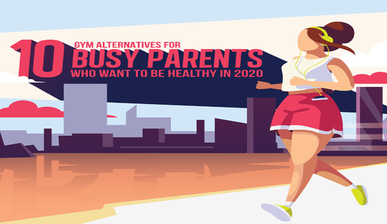10 Gym Alternatives for Busy Parents Who Want to Be Fithealthy in 2020 #infographic