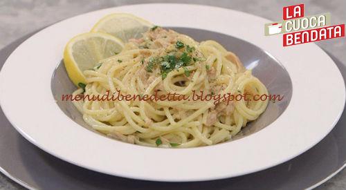 La Cuoca Bendata - Spaghetti tonno e limone ricetta Parodi