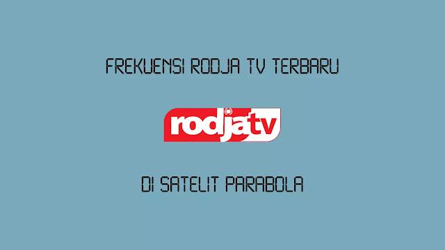 Frekuensi Rodja TV Terbaru