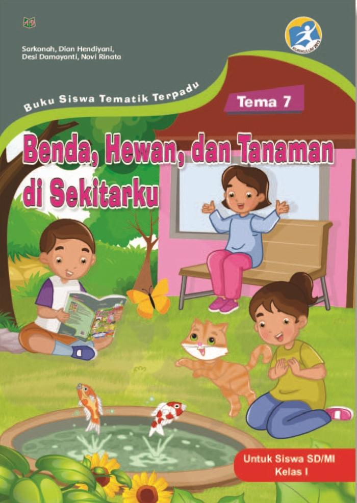 Buku Siswa Tematik Terpadu Tema 7 Benda, Hewan, dan Tanaman di Sekitarku untuk Siswa SD/MI Kelas I Kurikulum 2013