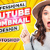 Professional Youtube Thumbnail Design in Photoshop