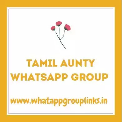 Tamil aunty whatsapp group join link fence | 200+ Active groups 2020
