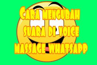 Cara mengubah suara di voice massage whatsapp