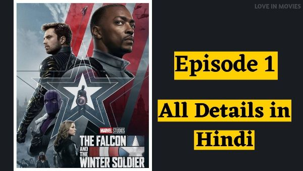 The Falcon and the Winter Soldier Episode 1 All Details Hindi