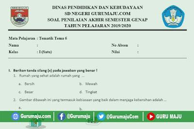 Soal UAS / UKK Kelas 1 Semester 2 Tema 6 Kurikulum 2013