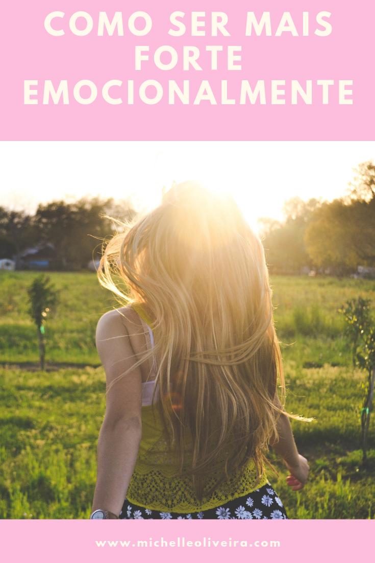 Como ser mais forte emocionalmente