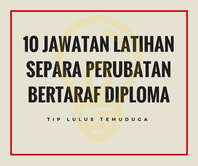 10 Jawatan Latihan Separa Perubatan Bertaraf Diploma