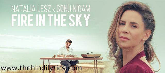 Fire In The Sky Lyrics – Natalia Lesz  Sonu Nigam