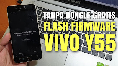 Cara Flash Vivo Y55 Tanpa Box & Dongle, Mengatasi Bootloop, Lupa Pola, Softbrick, Software Error via Qpst