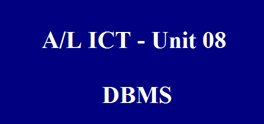 A/L ICT Unit 8.1: தரவுத்தள முறைமையின் வகைகள் (Type of Database and Database Management system)