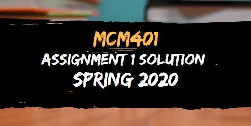 MCM401 ASSIGNMENT NO.1 SOLUTION SPRING 2020