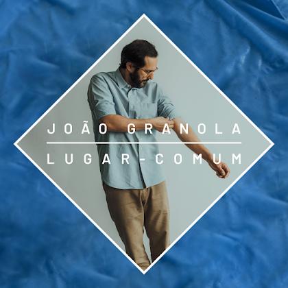 João Granola - Lugar Comum.