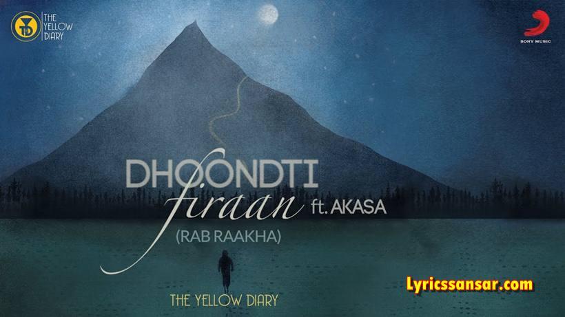 Dhoondti Firaan Lyrics, The Yellow Diary, Akasa Singh