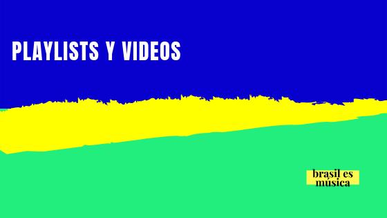 Playlists y videos de música brasilera