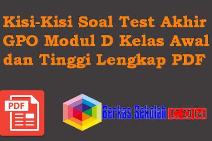 Kisi-Kisi Soal Test Akhir GPO Modul D Kelas Awal dan Tinggi Lengkap PDF