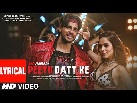 Peeyu Datt Ke Song Lyrics | Marjaavaan | Yo Yo Honey Singh