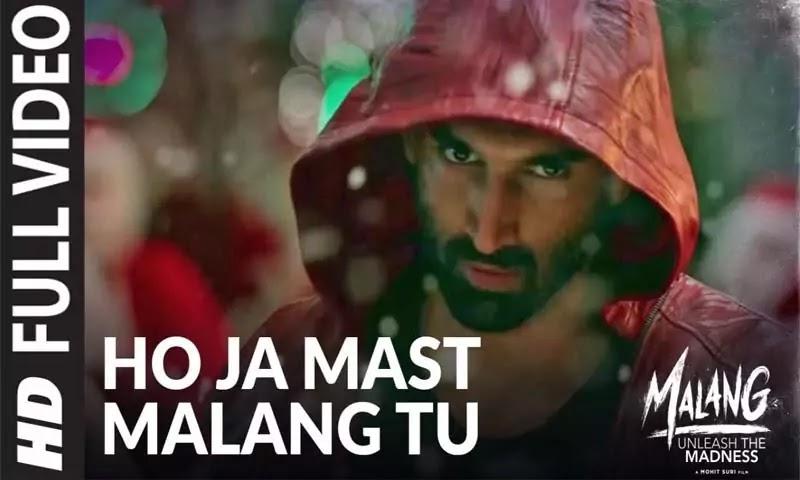 Ho Ja Mast Malang Tu song lyrics-movie malang by Sachet Tandon