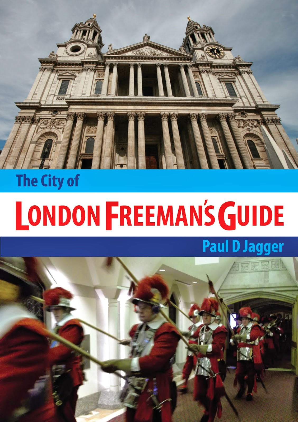 """The City of London Freeman's Guide"" author Paul D Jagger, cover designer: Kura Carpenter"