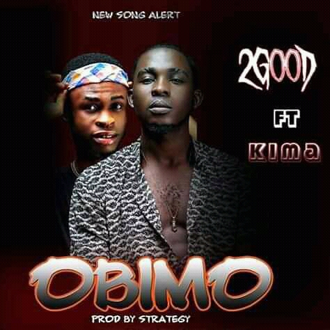 MUSIC: 2Good ft Keima - Obimo (Mix. Strategy)