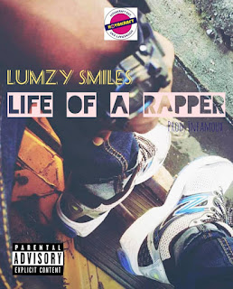 Music : Lumzy Smiles - Life of a Rapper