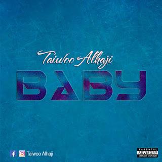 Music: Taiwoo Alhaji -Baby