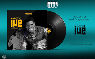 AUDIO | Maarifa Ft. Dogo Janja ~ Acha Iwe|[official mp3 audio]