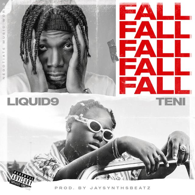 MP3 DOWNLOAD: Liquid9 – Fall ft. Teni
