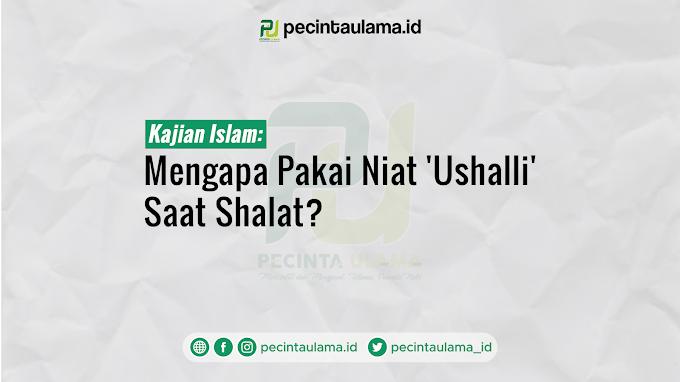 Mengapa Pakai Niat 'Ushalli' Saat Shalat?