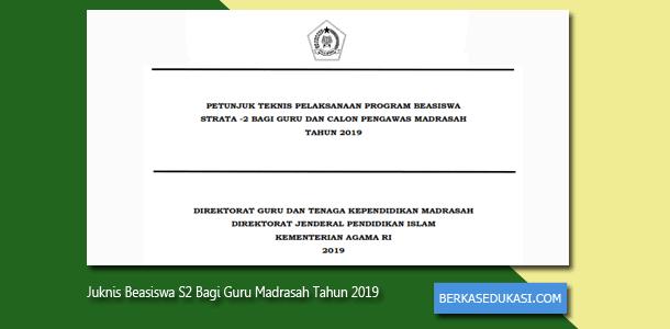 Juknis Beasiswa S2 Bagi Guru Madrasah Tahun 2019