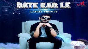 Date Kar Le Lyrics – Romy  | Carryminati
