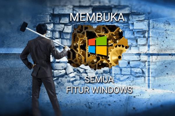 Membuka Semua Fitur Windows di Komputer