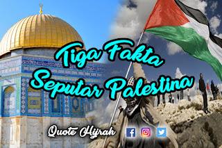 tiga fakta seputar palestina yang wajib kita ketahui