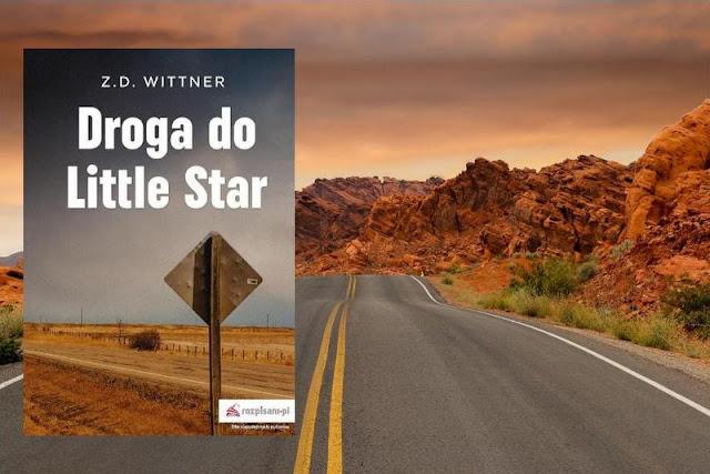 """Każdy z nas toczy jakąś wojnę. Fragment książki """"Droga do Little Star"""""""