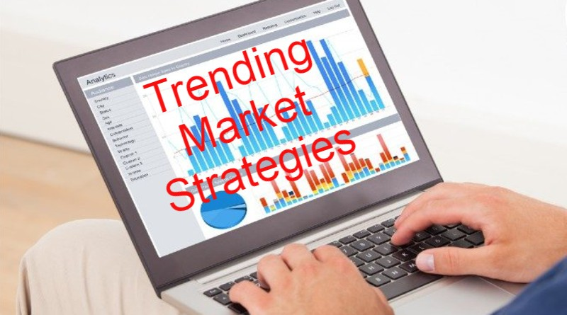Basic Tips For Understanding Trending Market Strategies