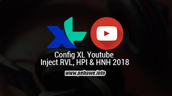 Config XL Youtube Inject RVL, HPI dan HNH 2018