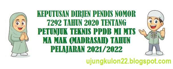 Petunjuk teknis atau Juknis PPDB RA MI MTS MA MAK 2021/2022